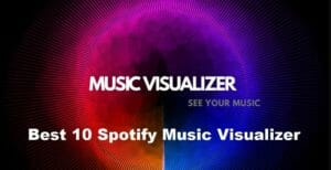 The Best Spotify Music Visualizer For Android & iPhone [2021]